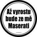 Zvětšit fotografii - Až vyrostu bude ze mě Maserati