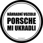 Náhradní vozidlo. Porsche mi ukradli.