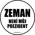 Zvětšit fotografii - Zeman není můj prezident
