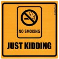 No smoking - Just kidding
