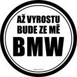 Až vyrostu bude ze mě BMW (kulatá samolepka)